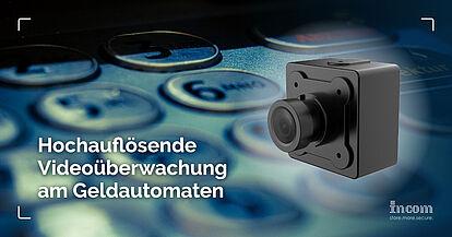 Hochauflösende Videoüberwachung am Geldautomaten